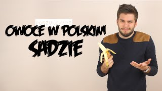 OWOCE W POLSKIM SADZIE | Poszukiwacz #82