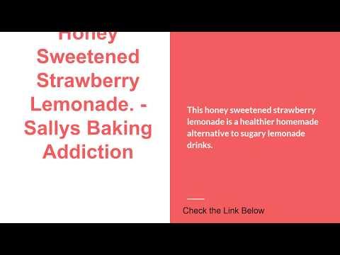 Honey Sweetened Strawberry Lemonade. Sallys Baking Addiction