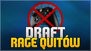draft rage quitw wygraj draft po rq przeciwnikw