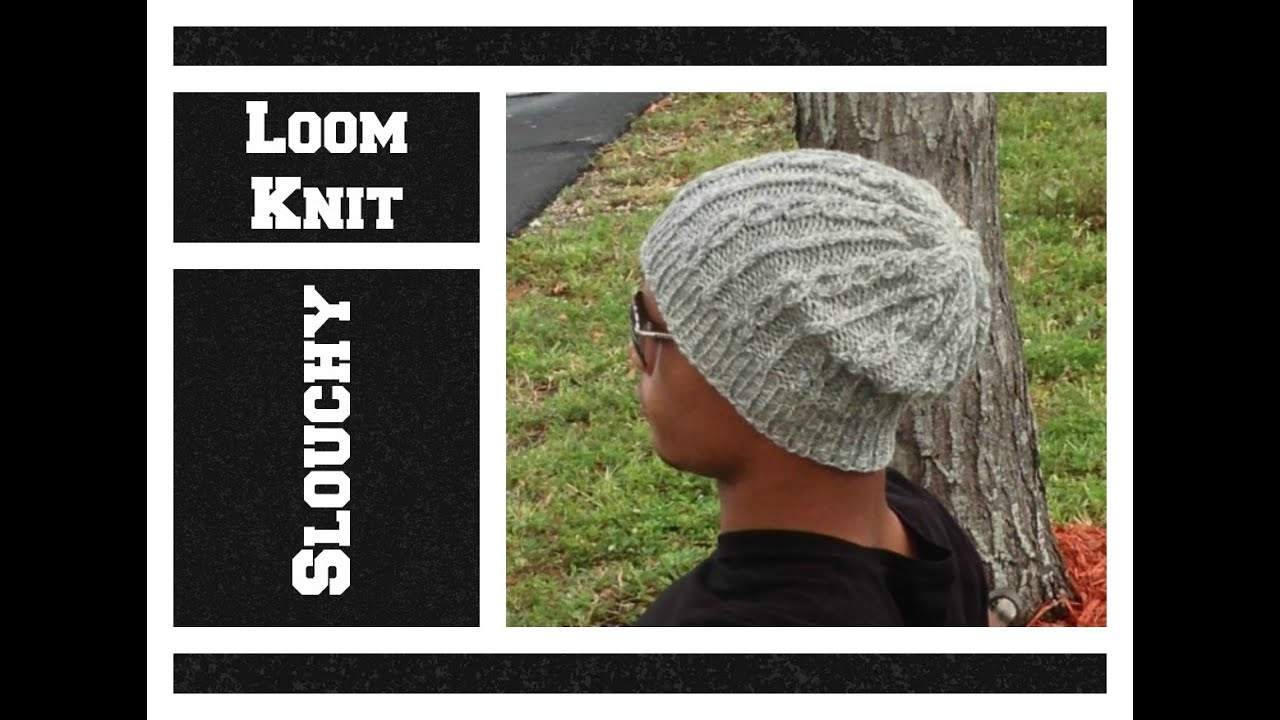 LOOM KNIT Hat Slouchy Cable Hat - Men or Women on Round Loom - EASY ...
