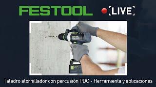 Festool Demo #10 Live - Taladro atornillador de percusión a batería PDC