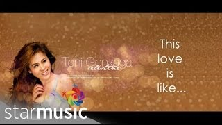 TONI GONZAGA - This Love Is Like [Official Lyric Video]