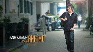 [MV HD] Anh Mơ - Anh Khang (Lyric)