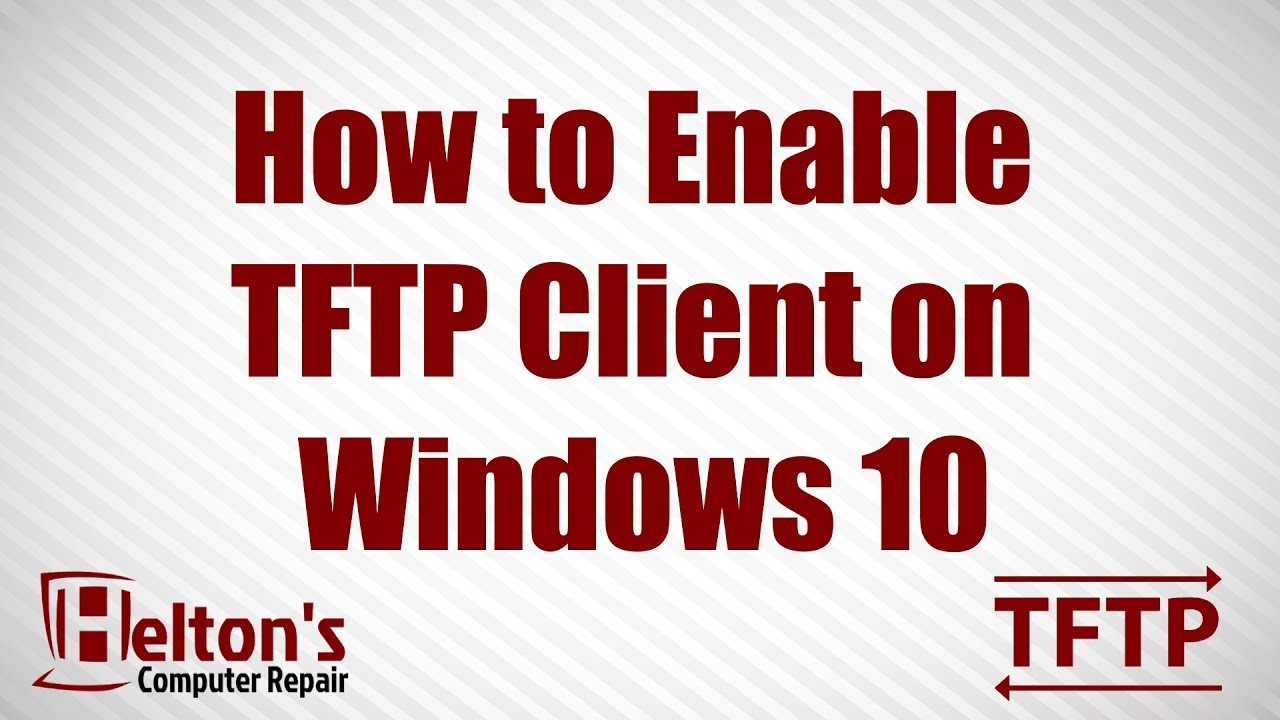 TFTP Client - Enable or Disable in Windows 10