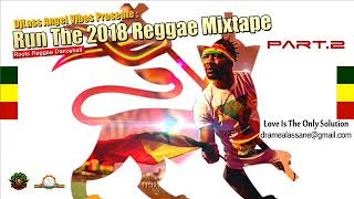 Run The (2018) Reggae Mixtape Feat. Sizzla, Chronixx, Pressure, Capleton, JahVinci