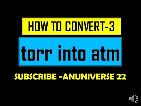 CONVERT torr into atm - CONVERSION 3 - ANUNIVERSE 22