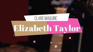 Elizabeth Taylor - Clare Maguire (Tradução || Legendado)
