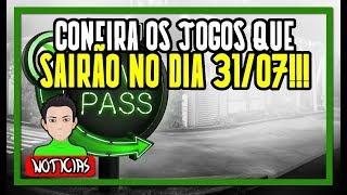 JOGOS QUE IRÃO SAIR DO GAME PASS NO DIA 31 DE JULHO!!!