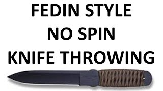 Fedin Like Style No Spin Knife Throwing - First Attempt
