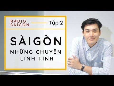 [Radio Saigon] Sài Gòn - Những Chuyện Linh Tinh