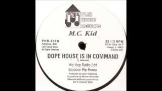 M.C. Kid - Dope House Is In Command (E. Smoove Hip HOuse Mix)