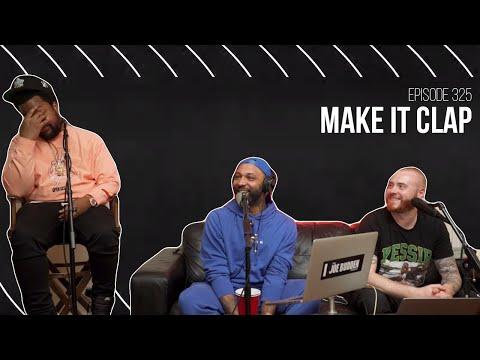 The Joe Budden Podcast Episode 325 | Make It Clap