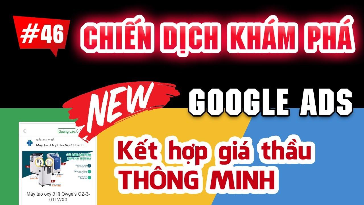 Tạo CHIẾN DỊCH KHÁM PHÁ mới trên Google Ads, sử dụng giá thầu thông minh hiệu quả