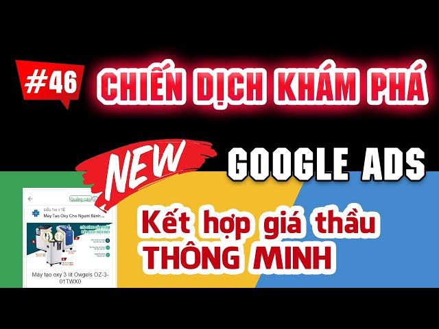 [Tùng Lê Ads] Tạo CHIẾN DỊCH KHÁM PHÁ mới trên Google Ads, sử dụng giá thầu thông minh hiệu quả