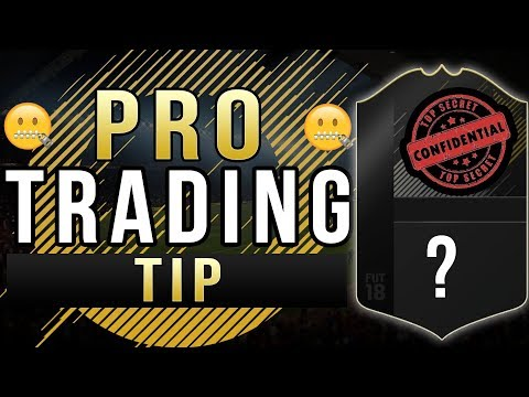 FIFA 18 * SECRET TRADING TIP USED BY PRO TRADERS * (I Was Asked Not To Post This!!!)