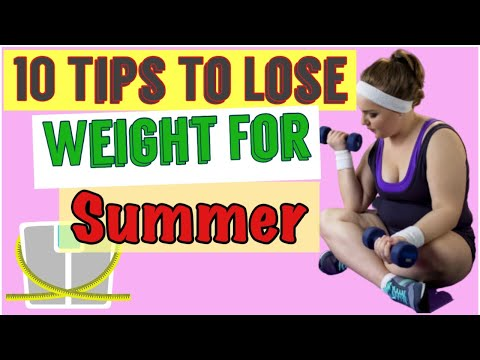 10 Tips To Lose Weight For Summer | Weight Loss – How to lose weight Fast – How to Lose Belly Fat