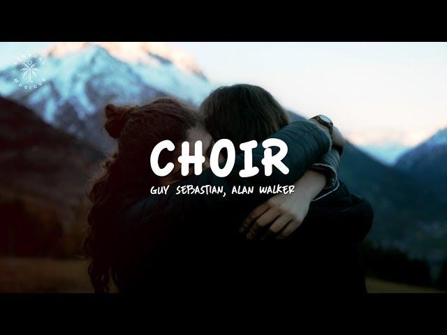 Alan Walker, Guy Sebastian - Choir (Remix) [Lyrics]