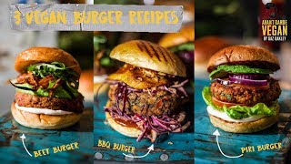 3 INCREDIBLE VEGAN BURGER RECIPES