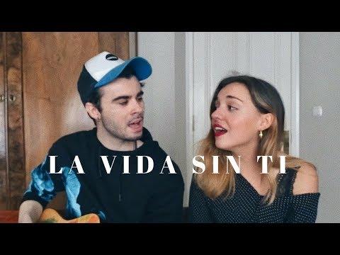 La vida sin ti -  Piso 21( cover by Sofía y Ander)
