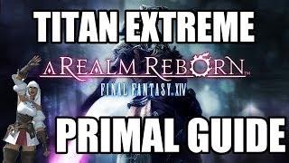 final fantasy xiv a realm reborn primal battle titan extreme guide