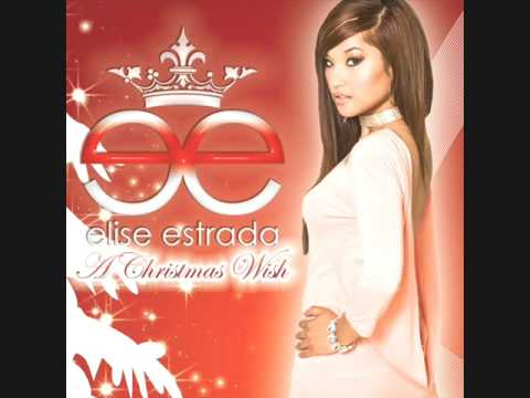 Elise Estrada  A CHRISTMAS WISH HQ  WORLD PREMIERE FULL SONG