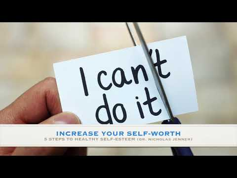 Increase Your Self-Worth, 5 Steps To Healthy Self-Esteem (E22 with Dr Nicholas Jenner)