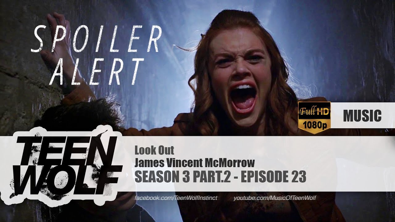 James Vincent McMorrow - Look Out | Teen Wolf 3x23 Music [SPECIAL VIDEO][HD]