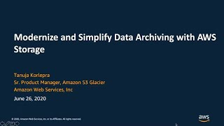Modernize and Simplify Data Archiving with AWS Storage - AWS Online Tech Talks