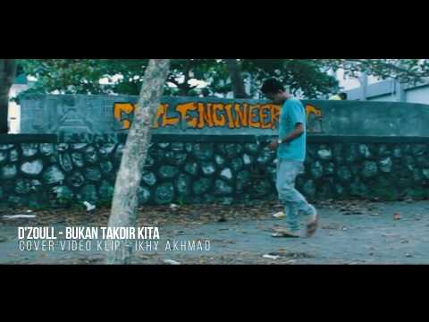 D'Zoull - Bukan Takdir Kita ( Cover Video Clip by Ikhy Akhmad )