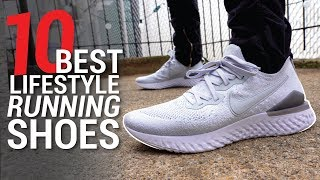 Top 10 BEST Lifestyle Running Shoes of 2019