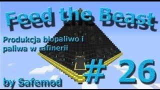 Minecraft - Feed the Beast - Solo #26 - Produkcja biopaliwo i paliwa w rafinerii