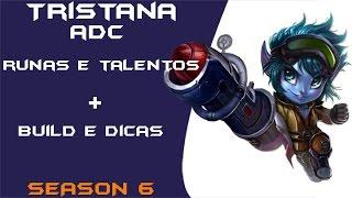 Como Subir de Elo - Tristana ADC Season 6 Build Talentos Runas e Dicas