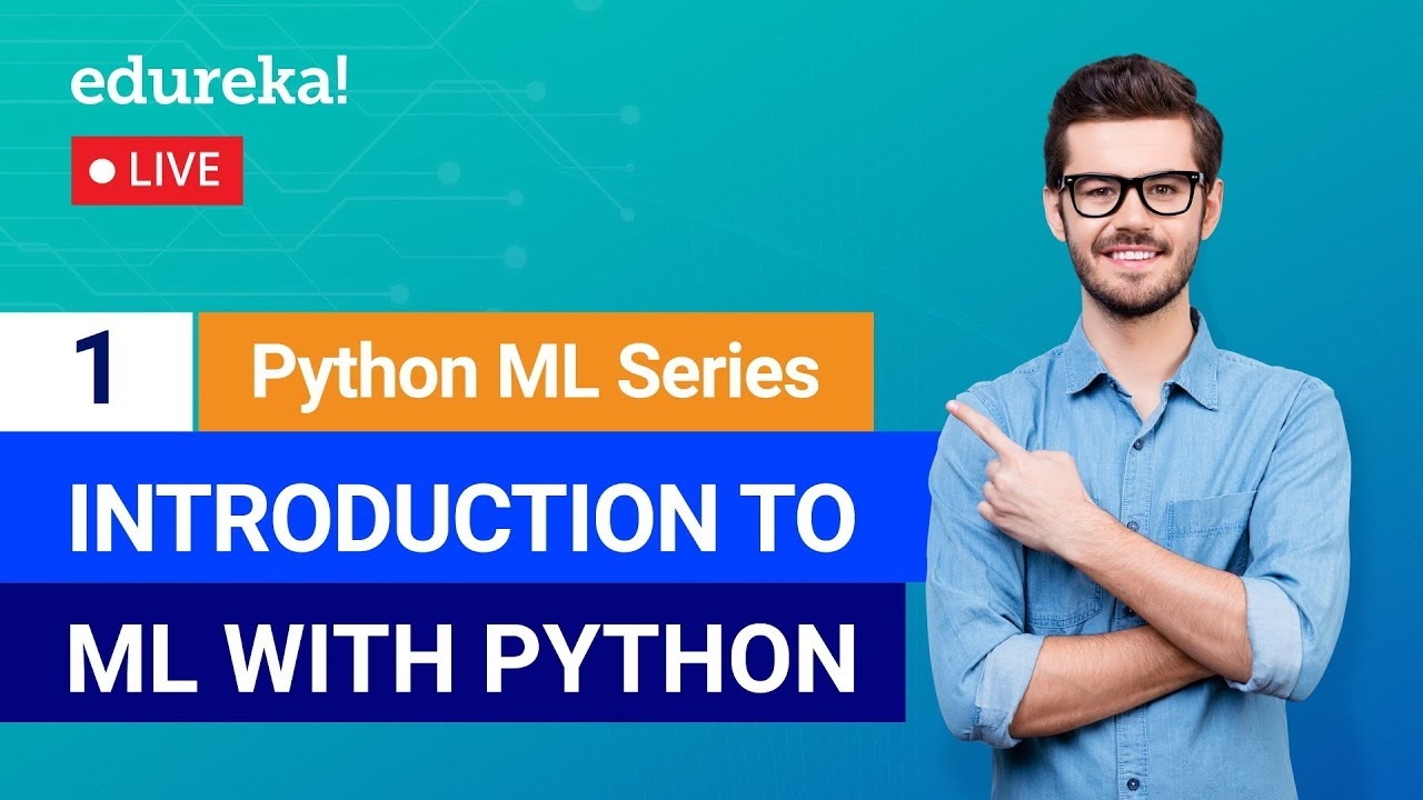 Python Machine Learning - Class 1 | Introduction To Machine Learning With Python | Edureka