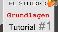 FL Studio 12 Tutorial Grundlagen/Anfänger [German/Deutsch]