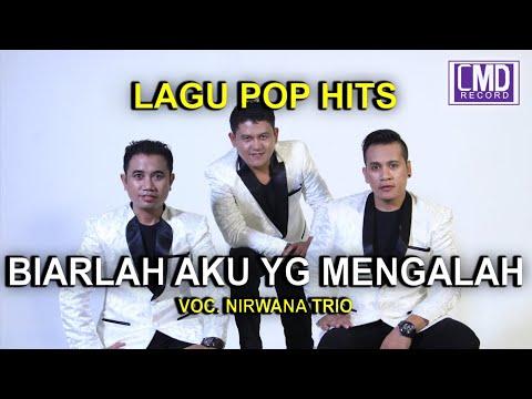 BIARLAH AKU YANG MENGALAH - NIRWANA TRIO POP INDONESIA VOL.1