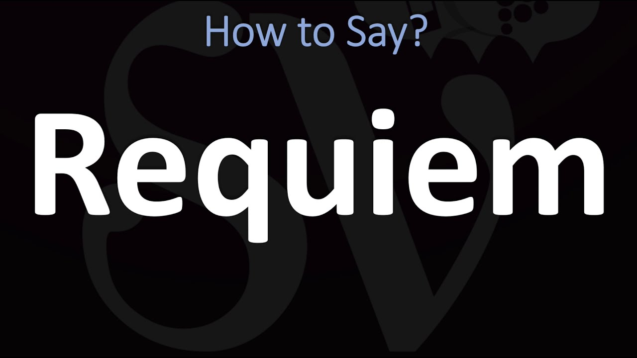How to Pronounce Requiem? (CORRECTLY)