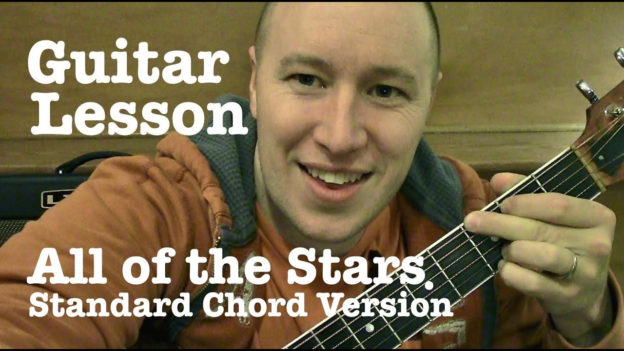 All Of The Stars Guitar Lesson Standard Chord Version Ed