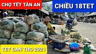 TET CAN THO 2021 | CHỢ CHIỀU TÂN AN TP CAN THO ngày 30/1/2021(18tet) | can tho ky su