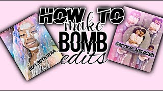 HOW TO MAKE BΟMB EDITS FOR FREE!