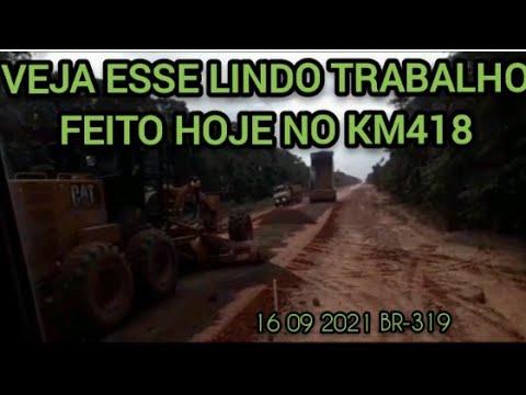 Download BR-319 TRABALHO NÃO PARA NO TRECHO DO MEIO KM418🇧🇷 . DIA MUITO PRODUTIVO 16 09 2021. IM. Manel💪🏻😎