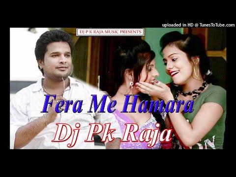 fera-me-hamara-rahela-(-ritesh-panday-)-hits-dj-song-(-dj-pk-raja-)-www.djpkrajamusic.in