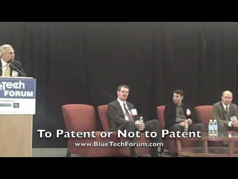 BlueTech Forum 2011 - To Patent, or Not to Patent
