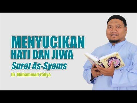 [ TAFSIR TEMATIK ] Surat As-Syams (Penyucian Jiwa) ~ Ust. Dr. Muhammad Yahya