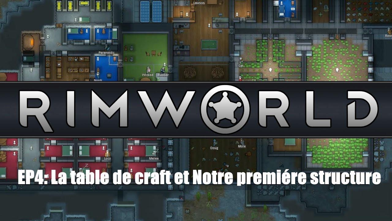 RimWorld [FR/PC] #4 La Table de craft et Notre premiére structure ...