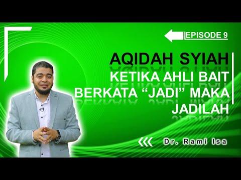 """Aqidah Syiah - Episode 9 - Ketika Ali Dan Ahli Bait Berkata """"Jadi"""" Maka Jadilah"""