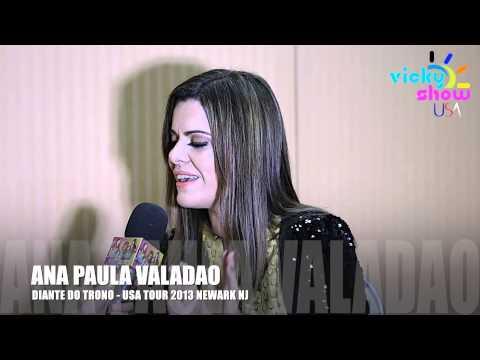 DIANTE DO TRONO - ANA PAULA VALADAO NO VICKY SHOW USA ENTREVISTA 2013
