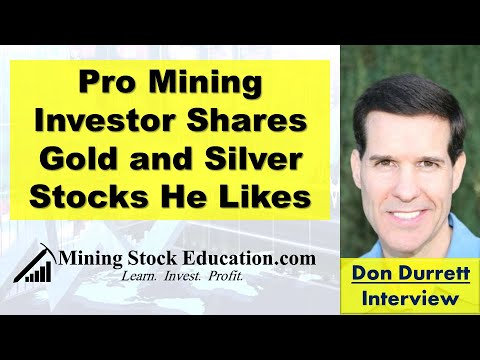 Gold And Silver Stocks Pro Mining Investor Don Durrett Likes