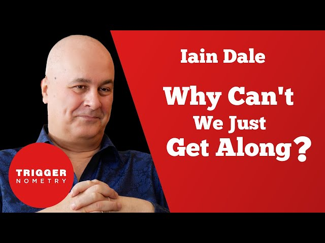 Why Can't We Just Get Along? - Iain Dale