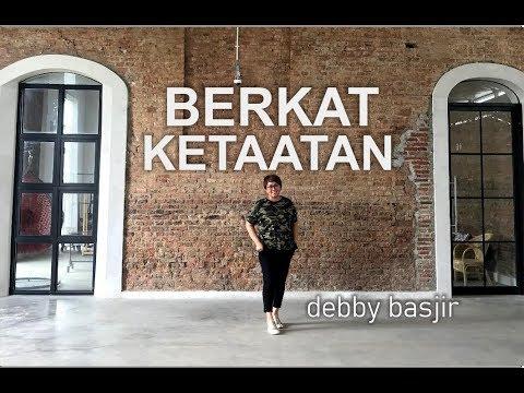 BERKAT KETAATAN - DEBBY BASJIR - KHOTBAH #54