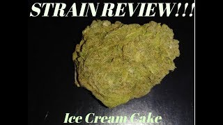 STRAIN REVIEW!!! Ice Cream Cake